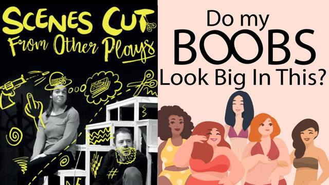 Posters: Scenes Cuts From Other Plays + Do My Boobs look Big In This?