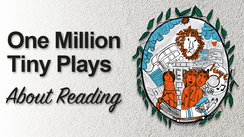 One Million Tiny Plays About Reading