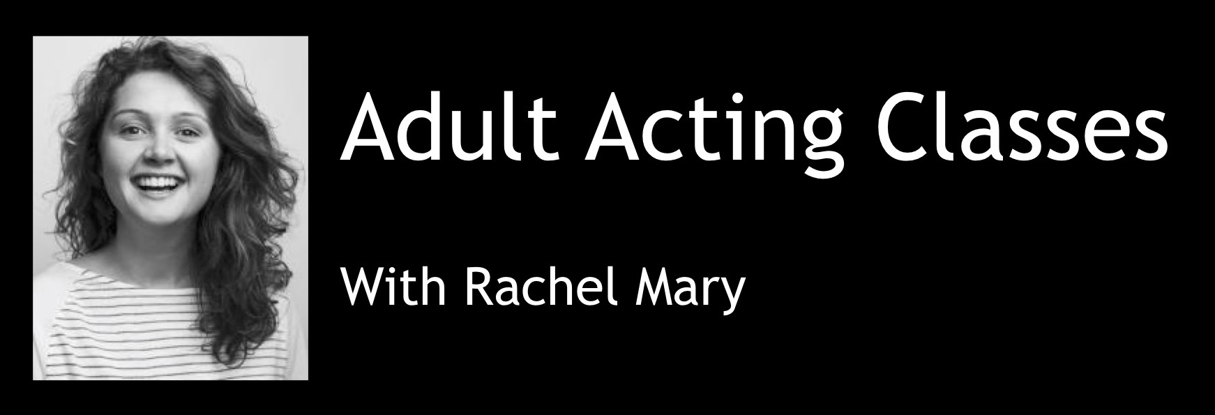 Adult Acting classes, Summer 2018